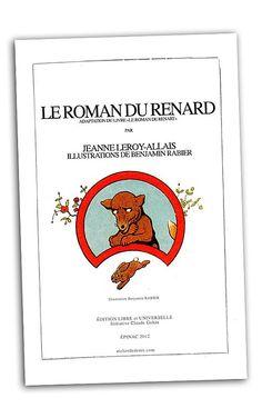 """D'après """"Le roman de Renart"""", voici l'édition de 1909, sous le titre """"Le roman du Renard"""". Les textes ont été adaptés par Jeanne Leroy-Allais (1853-1914) et les célèbres illustrations du Maître... Benjamin Rabier (1864-1939). L'un des plus grands illustrateur de son temps."""