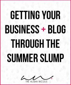 Getting Your Business & Blog Through The Summer Slump — The Alisha Nicole