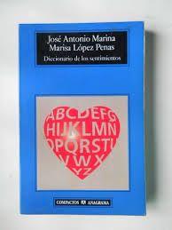 DICCIONARIO DE LOS SENTIMIENTOS MARINA - J. MARINA Y MARISA LOPEZ PENAS