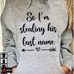 Funny Fiancee Engagement Gift So I'm Stealing His Last Name - Standard Hoodie Engagement Presents, Gifts For Fiance, Fiancee, Graphic Sweatshirt, Names, Hoodies, Funny, Sweatshirts, Hoodie