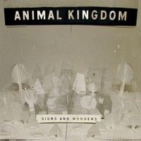 Signs and Wonders by ANIMAL KINGDOM on SoundCloud