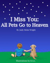 Bedtime Story Suggestion: I Miss You - All Pets Go To Heaven | My Active Child