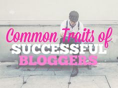 What things do powerful bloggers have in common?
