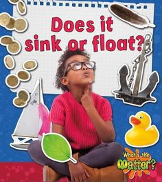 Does It Sink or Float? (What's the Matter?): Vibrant photographs and accessible text introduce young scientists to the concept of density. Readers are encouraged to explore what makes some objects float and others sink. Grade 2 Science, Stem Science, Preschool Science, Science Experiments, Sink Or Float, Autistic Children, Fair Projects, Water Crafts, Student Learning