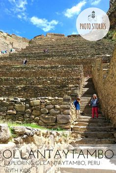 A Photo Story and guide to exploring Ollantaytambo with Kids. Ollantaytambo, located towards the western end of The Sacred Valley, is home to a spectacular Inca fortress that once served as the royal estate for Emperor Pachacuti. During the Spanish conquest of Peru it became the citadel from which in 1536 Inca emperor Manco Inca successfully fought off the Spaniards, marking one of the Incas' greatest victories of all.