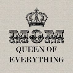 Mothers Day Mom Queen of Everything Crown Wall by DigitalThings, $1.00