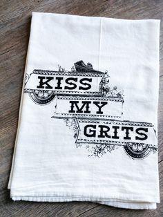 Funny Screen Printed Cotton Kitchen Tea Towel - Kiss My Grits - Southern Slang - Housewarming Gift - Earth Friendly and Reusable. $9.00, via Etsy.