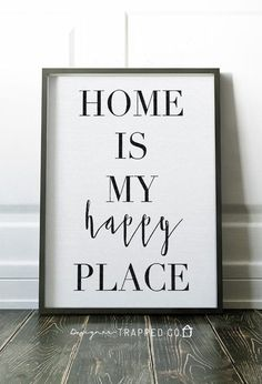 """This """"Home is My Happy Place"""" printable typography art is creamy white is so versatile and pretty! Download it and print it at home or at a print shop of your choosing."""