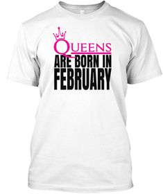 Queens Are Born In February Shirt White T-Shirt Front