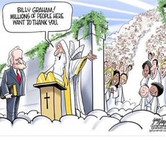 I'm sure they all thanking God for you, Reverend Billy Graham. We've all been blessed by Billy Graham. Thank you Jesus. God's gift to us. Billy Graham Death, Pastor Billy Graham, Billy Graham Quotes, Rev Billy Graham, Stephen Hawking, Martin Luther King, Christian Faith, Christian Quotes, Christian Living