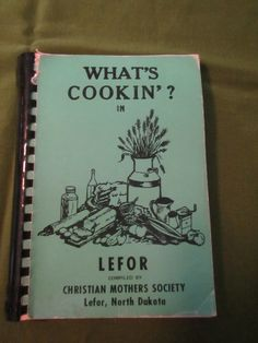 What's Cookn'? in Lefor * Christian Mothers Society * Lefor, ND ** Cookbook ** 1977 **sj by theadlibrary on Etsy