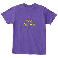 I Feel Alive Children's T-shirt | Teespring