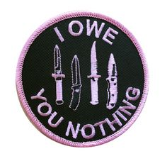 """I Owe You Nothing"" knife logo iron on embroidered patch Light pink and black Measures: Orders arrive in business days after you receive your order confirmation. Cute Patches, Pin And Patches, Iron On Patches, Jacket Patches, Patch Pants, Diy Patches, Iron On Embroidered Patches, Embroidery Patches, Mo S"