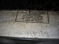 The Hagia Sophia, a famous historical site in Istanbul, was once a Greek Orthodox Christian patriarchal basilica and later an imperial mosque.  In the museum's  marble parapets there are at least two runic inscriptions, possibly engraved during the Viking Age by members of the Varangian Guard in Constantinople.