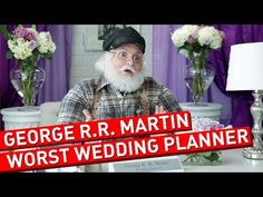 George R.R. Martin Shouldn't Plan Your Wedding - YouTube