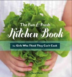 Sarah Beth Oletti's The Kitchen Book--a cookbook for the modern woman.