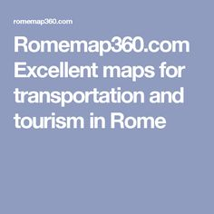 Romemap360.com Excellent maps for transportation and tourism in Rome