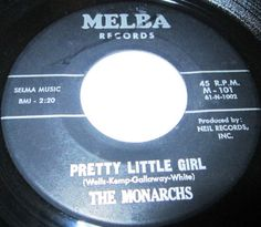 1956 Doo Wop 45 Rpm The Monarchs PRETTY LITTLE GIRL / IN MY YOUNGER DAYS On Melba 101. Great Fifties Doo Wop!