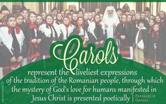 "#PatriarchDaniel explains Christmas symbols: ""Carols represent the liveliest expressions of the tradition of the Romanian people, through which the mystery of God's love for humans manifested in #esusChrist is presented poetically""."