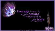 """Courage is never to let your actions be influenced by your fears."" - Arthur Koestler #valor #quote"