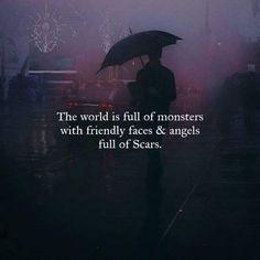 Svět je plný příšer s přátelskými tvářemi andělů plných jizev.