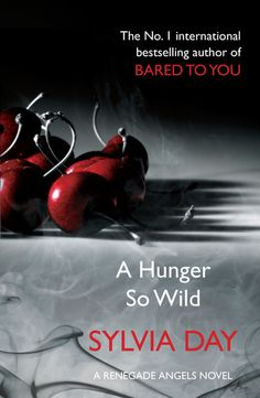 A Hunger So Wild ... by Sylvia Day