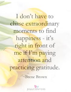 10 Ways to Practice Gratitude Today. Focus on the positive things in your life and remind yourself that even when life is challenging, good things are still around you. With a regular gratitude practice you may begin to notice how the challenges have helped you gain insight or grow as a person. Click through to read the full article and download the free gratitude printable at http://jillconyers.com or pin it now and read it later.