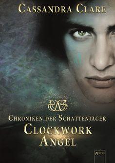 Cassandra Clare - Chroniken der Schattenjäger - Clockwork Angel (Band 01)