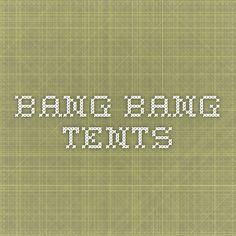 Bang Bang Tents - Quirky and colourful solar powered tents.
