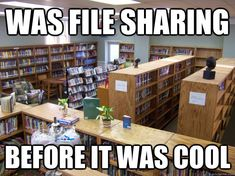 was file sharing before it was cool - Hipster Library