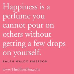 Happiness is a perfume.