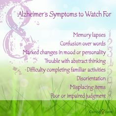 Worried It's Alzheimer's? 8 Symptoms to Watch For: http://www.caring.com/articles/early-signs-of-dementia-checklist