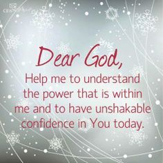 Lord, help me to understand the power that is within me and to have unshakable confidence in You today, Amen. To God be the glory.