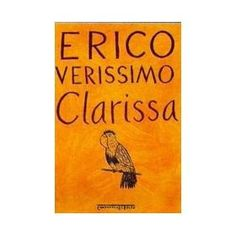 Clarissa - Erico Verissimo - Literatura Brasileira