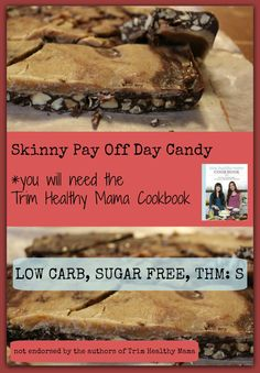 Skinny Pay Off Day Candy (s) Using my favorite recipes from the Trim Healthy Mama Cookbook!