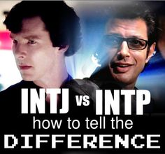 How to tell the Difference: INTJ vs INTP; SnoWave comment: Okay, hubby, I'm seeing us here.