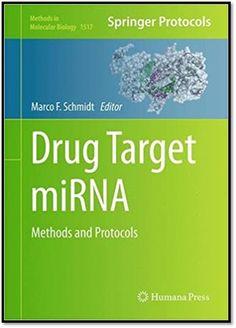Methods in Molecular Biology Vol.1517 Drug Target miRNA Methods and Protocols | Sách Việt Nam