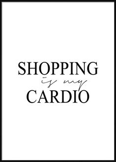 Shopping Is My Cardio North Face Logo, The North Face, Fashion Posters, Cardio, Logos, Shopping, Logo