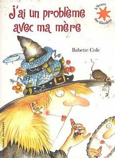 J'ai un problème avec ma mère - Babette Cole