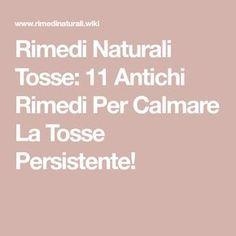 Rimedi Naturali Tosse: 11 Antichi Rimedi Per Calmare La Tosse Persistente!