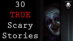 30 TRUE Scary Stories | My Favorite Stories So Far