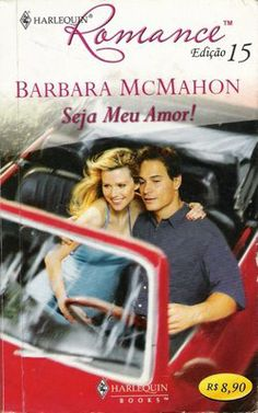 Meus Romances Blog: Seja Meu Amor - Barbara McMahon - Harlequin Romanc...