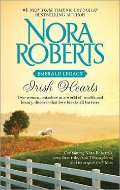 """Irish Hearts - containing """"Irish Thoroughbred"""" and """"Irish Rose"""" - this was my first Nora Roberts book ^__^"""