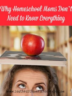 Why Homeschool Moms Don't Need to Know Everything