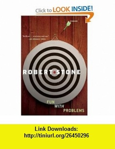 Fun with Problems Robert Stone , ISBN-10: 0547394535  ,  , ASIN: B005DIBN5A , tutorials , pdf , ebook , torrent , downloads , rapidshare , filesonic , hotfile , megaupload , fileserve