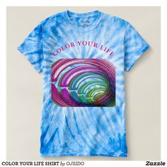 COLOR YOUR LIFE SHIRT