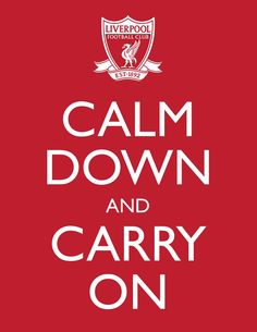 Calm down and carry on Liverpool Fans, Liverpool Football Club, This Is Anfield, History Of England, You'll Never Walk Alone, Funny Thoughts, Soccer, Cymru, My Love