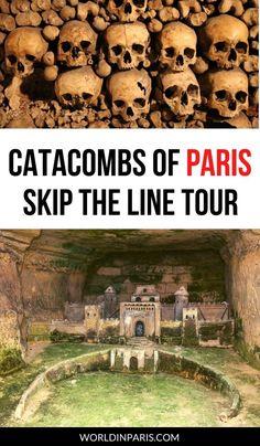 Visit Paris Underground with this Skip-the-line Paris Catacombs Tour – World In Paris