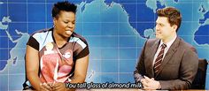 Right now my favorite part of Saturday Night Live is when Leslie Jones hits on Colin Jost.   Weekend Update   You tall glass of almond milk