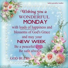 Monday Morning Greetings, Monday Morning Blessing, Monday Wishes, Happy Monday Quotes, Good Morning Happy Monday, Monday Morning Quotes, Monday Blessings, Good Morning Prayer, Morning Blessings